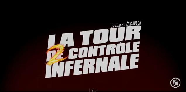 La bande-annonce complète de La Tour 2 Contrôle Infernale